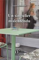 Couverture du livre « Un singulier malentendu » de Laurent Peireire aux éditions Orizons