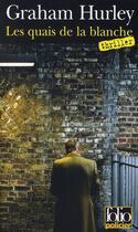 Couverture du livre « Les quais de la blanche » de Graham Hurley aux éditions Gallimard
