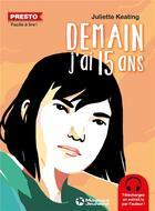 Couverture du livre « Demain j'ai quinze ans » de Juliette Keating aux éditions Magnard