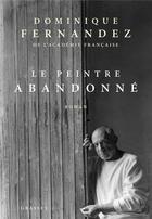 Couverture du livre « Le peintre abandonné » de Dominique Fernandez aux éditions Grasset Et Fasquelle