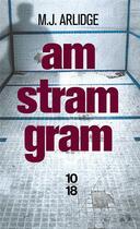 Couverture du livre « Am stram gram » de M. J. Arlidge aux éditions 10/18