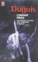 Couverture du livre « L'enfant frigo » de Patrick Dugois aux éditions J'ai Lu