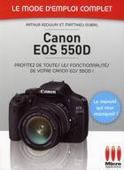 Couverture du livre « Canon EOS 550D » de Matthieu Dubail et Arthur Azoulay aux éditions Micro Application