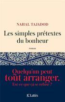 Couverture du livre « Les simples prétextes du bonheur » de Nahal Tajadod aux éditions Lattes