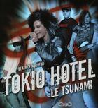 Couverture du livre « Tokio Hotel ; le tsunami » de Beatrice Nouveau aux éditions Michel Lafon