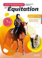 Couverture du livre « Les fondamentaux de l'équitation galops 1 et 2 » de Catherine Ancelet aux éditions Amphora