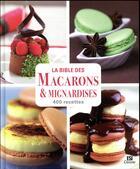 Couverture du livre « La bible des macarons et mignardises en 400 recettes » de Sylvie Ait-Ali aux éditions Editions Esi