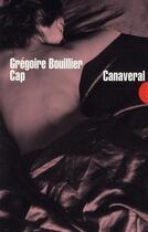 Couverture du livre « Cap Canaveral » de Gregoire Bouillier aux éditions Allia