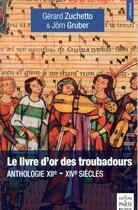 Couverture du livre « Le livre d'or des troubadours ; anthologie XIIe-XIVe siècle (2e édition) » de Collectif aux éditions Paris