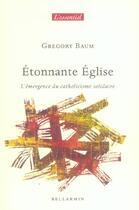 Couverture du livre « Etonnante eglise » de Gregory Baum aux éditions Bellarmin