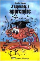 Couverture du livre « J'apprends a apprendre » de Christian Drapeau aux éditions De Mortagne