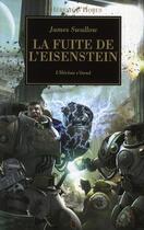 Couverture du livre « La fuite de l'Eisenstein ; l'hérésie s'étend » de James Swallow aux éditions Bibliotheque Interdite
