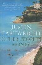 Couverture du livre « OTHER PEOPLE'S MONEY » de Justin Cartwright aux éditions Bloomsbury Uk