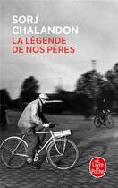 Couverture du livre « La légende de nos pères » de Sorj Chalandon aux éditions Lgf