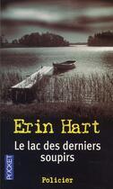 Couverture du livre « Le lac des derniers soupirs » de Erin Hart aux éditions Pocket
