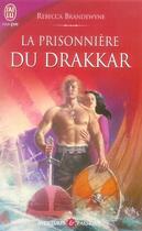 Couverture du livre « La prisonnière du drakkar » de Rebecca Brandewyne aux éditions J'ai Lu