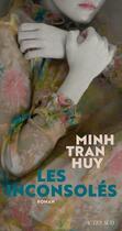 Couverture du livre « Les inconsolés » de Minh Tran Huy aux éditions Actes Sud