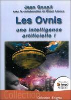 Couverture du livre « Les ovnis : une intelligence artificielle ! » de Jean Goupil et Didier Leroux aux éditions Temps Present