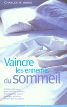 Couverture du livre « Vaincre Les Ennemis Du Sommeil » de C Morin aux éditions Marabout