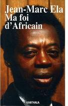 Couverture du livre « Ma foi d'africain » de Jean-Marc Ela aux éditions Karthala