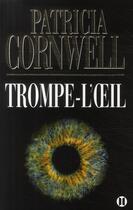 Couverture du livre « Trompe l'oeil » de Patricia Cornwell aux éditions Des Deux Terres