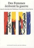 Couverture du livre « Les femmes écrivent la guerre » de Frederique Chevillot et Anna Norris aux éditions Complicites