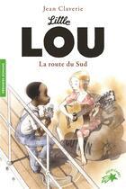 Couverture du livre « Little Lou, la route du sud » de Jean Claverie aux éditions Gallimard-jeunesse