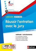 Couverture du livre « Concours ; réussir l'entretien avec le jury ; méthode + entraînements ; catégories A, B et C (édition 2019/2020) » de Adeline Munier aux éditions Nathan