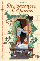 Couverture du livre « Des vacances d'Apache » de Alexandre Chardin aux éditions Magnard