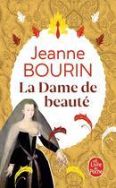 Couverture du livre « La dame de beauté » de Jeanne Bourin aux éditions Lgf