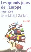 Couverture du livre « Les Grands Jours D'Europe 1950-2004 » de Jean-Michel Gaillard aux éditions Perrin