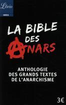 Couverture du livre « La bible des anars ; anthologie des grans textes de l'anarchisme » de Collectif aux éditions J'ai Lu