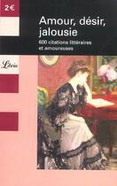 Couverture du livre « Amour, Desir, Jalousie ; 600 Citations Litteraires Et Amoureuses » de Pierre Ripert aux éditions J'ai Lu