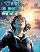 Couverture du livre « L'oracle du vent t.3 ; l'empreinte du feu » de Xavier Muller aux éditions Gulf Stream