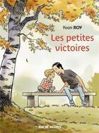Couverture du livre « Les petites victoires » de Yvon Roy aux éditions Rue De Sevres