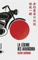 Couverture du livre « La légende des Akakuchiba » de Kazuki Sakuraba aux éditions Piranha
