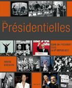 Couverture du livre « Les présidentielles ; élire un président sous la ve république » de Pierre Brechon aux éditions La Martiniere