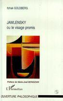 Couverture du livre « Jawlensky ou le visage promis » de Itzhak Goldberg aux éditions L'harmattan