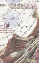 Couverture du livre « Atlas Des Territoires Cutanes Du Corps Humain » de Spicher Claude aux éditions Sauramps Medical