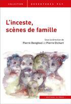Couverture du livre « L'inceste, scènes de famille » de Pierre Etchart et Pierre Benghozi aux éditions In Press