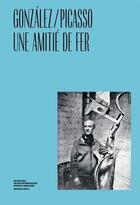 Couverture du livre « González / Picasso, une amitié de fer » de Brigitte Leal aux éditions Art Lys