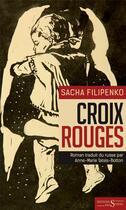 Couverture du livre « Croix rouges » de Sacha Filipenko aux éditions Syrtes