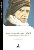 Couverture du livre « Badi Az-Zamân Said Nûrsî » de Slimane Rezki aux éditions Albouraq