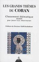 Couverture du livre « Les grands thèmes du Coran » de Jean-Luc Monneret aux éditions Dervy