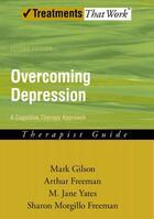 Couverture du livre « Overcoming Depression: A Cognitive Therapy Approach Therapist Guide » de Freeman Arthur aux éditions Oxford University Press Usa