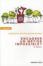 Couverture du livre « Encadrer ; un métier impossible ? (2e édition) » de Frederik Mispelblom Beyer aux éditions Armand Colin