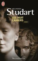 Couverture du livre « Les huit cahiers » de Heloneida Studart aux éditions J'ai Lu