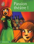 Couverture du livre « Passion : theatre ! » de Jackie Landreaux aux éditions J'ai Lu