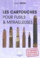 Couverture du livre « Les Cartouches Pour Fusils Et Mitrailleuses » de Jean Huon aux éditions Crepin Leblond