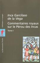 Couverture du livre « Commentaires royaux sur le perou des incas : tome 1 - vol01 » de Garcilaso De La Vega aux éditions La Decouverte